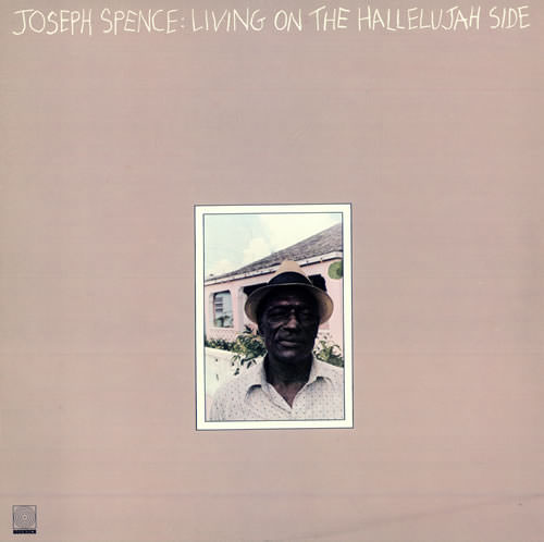 Joseph+Spence+Living+On+The+Hallelujah+Side+498674